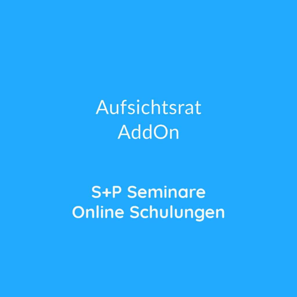 Seminare Aufsichtsrat AddOn + Online Schulungen Aufsichtsrat AddOn