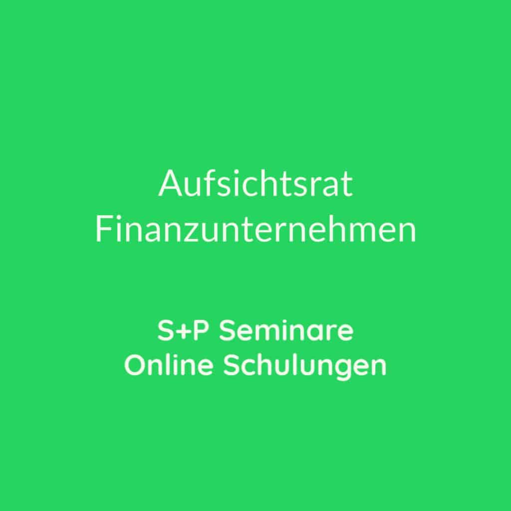 Seminare Aufsichtsrat Finanzunternehmen