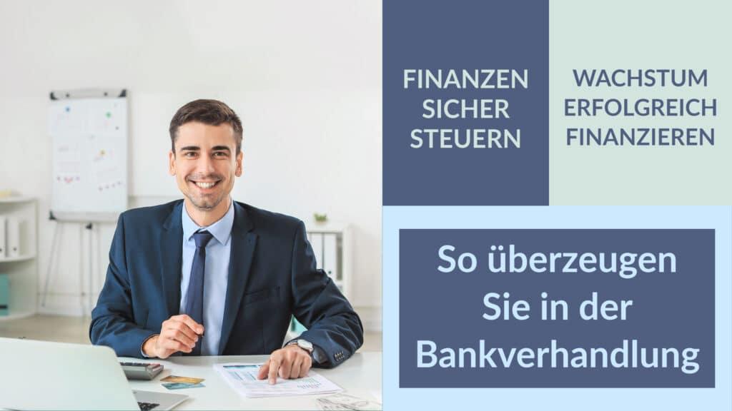 *Neues Seminar* - So überzeugen Sie in Bankverhandlungen
