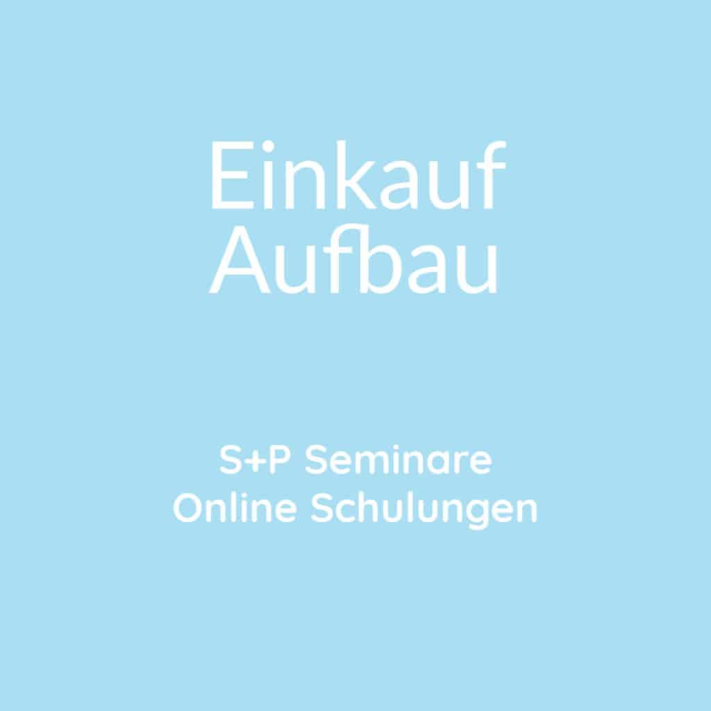 Seminare Einkauf Aufbau + Online Schulung Einkauf Aufbau