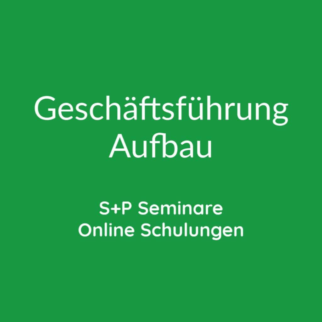 Seminare Geschäftsführung Aufbau + Online Schulungen