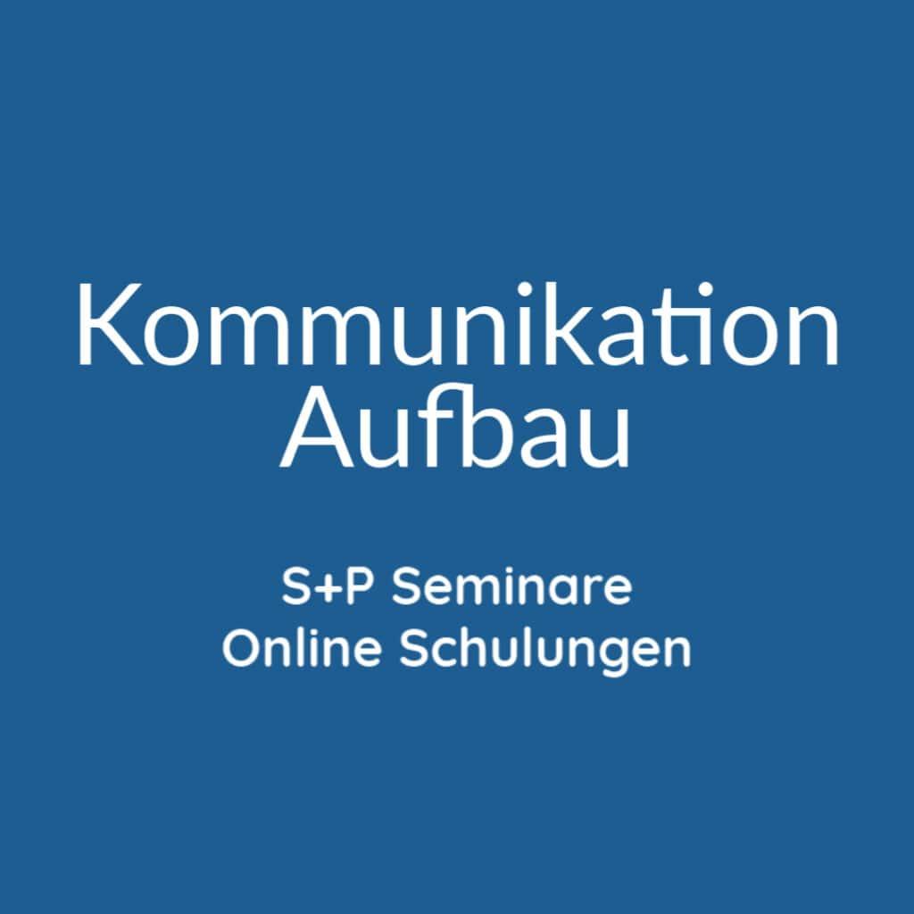 Seminare Kommunikation Aufbau + Online Schulungen