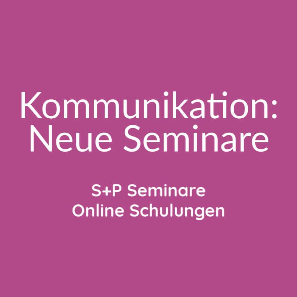 Kommunikation: Neue Seminare + Online Schulungen