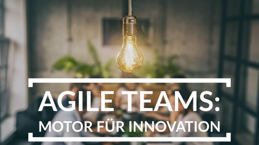 Seminar Agile Teams: Motor für Innovationen