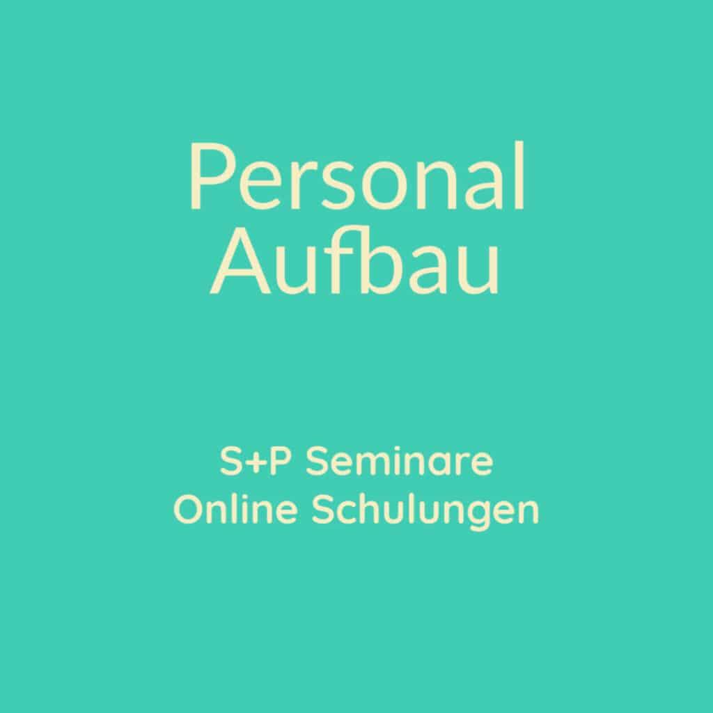 Seminare Personal Aufbau + Online Schulung Personal Aufbau