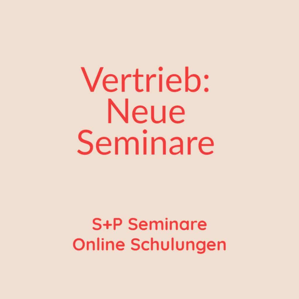 Seminare Vertrieb Neue Seminare + Online Schulungen Vertrieb Neue Seminare