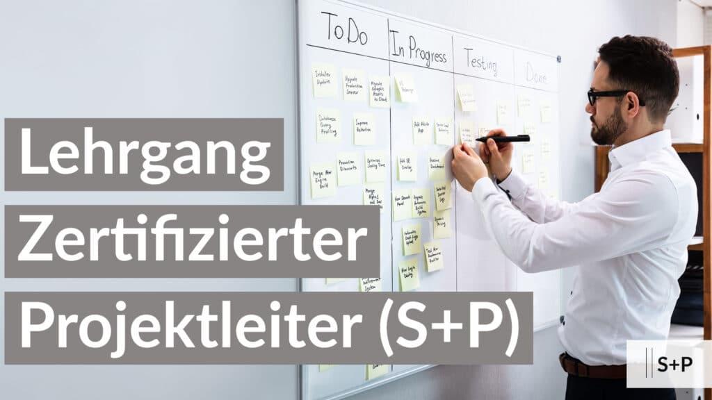 Inhalte Zertifizierungslehrgang Projektleiter (S+P)