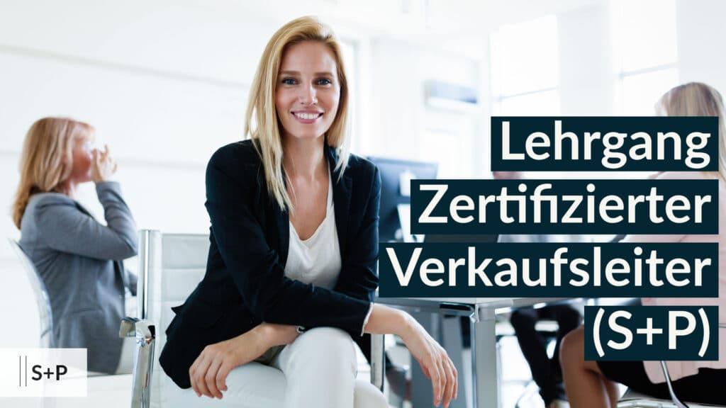 Inhalte Zertifizierungslehrgang Verkaufsleiter (S+P)